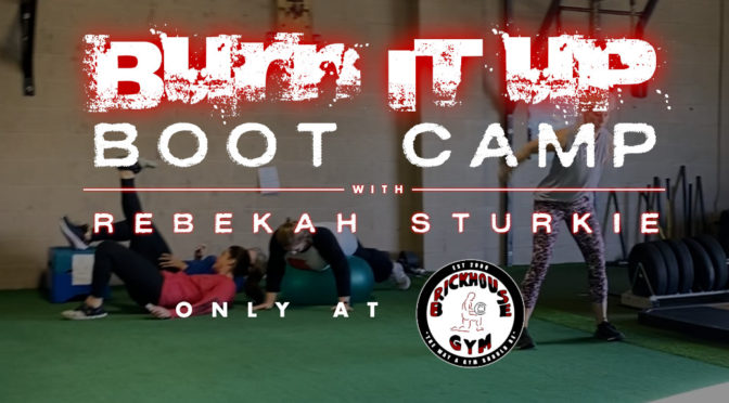Burn It Up Boot Camp w/ Rebekah Sturkie